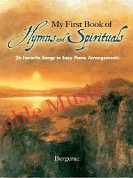 A First Book of Hymns and Spirituals 26 Favorite Songs in Easy Piano Arrangements