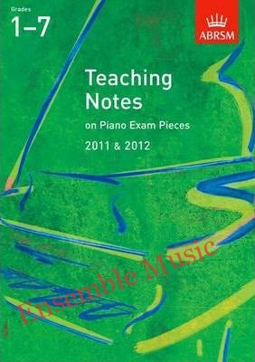 ABRSM Grade 1 7 Teaching notes on piano exam pieces 2011 2012