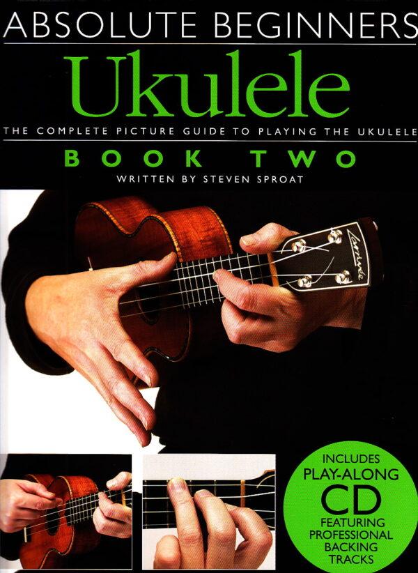 Absolute Beginners Ukulele Book 2