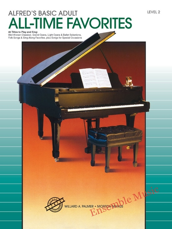 Alfreds Basic Adult Piano Course All Time Favorites Book 2