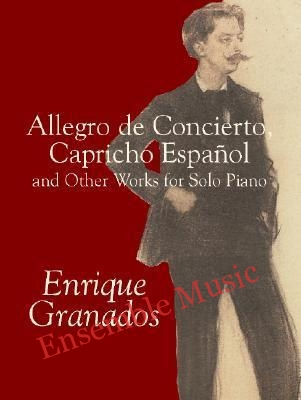 Allegro de Concierto capricho espanol and other works for solo piano