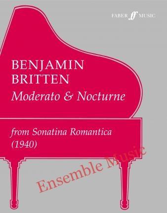 Benjamin Britten Moderato and Nocturne from Sonnatina Romantica 1940