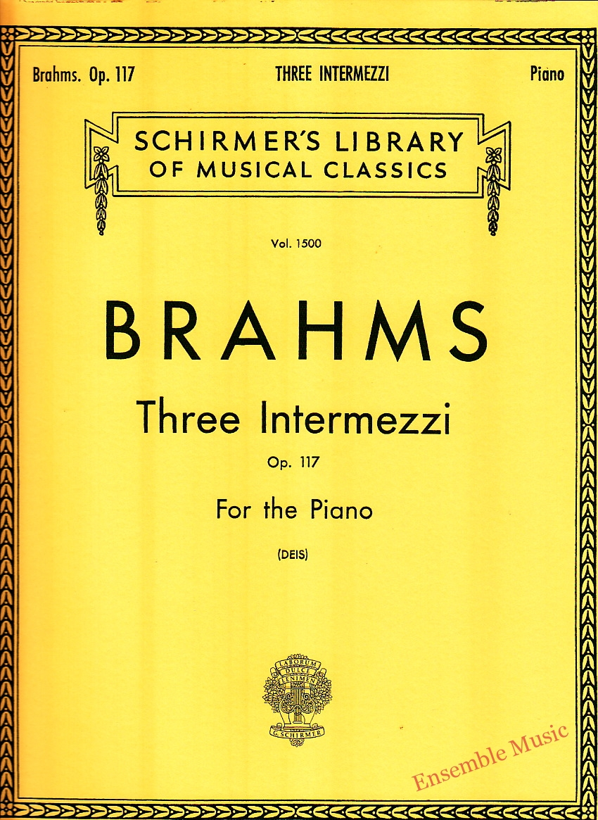 Brahms Three Intermezzi For the Piano Op. 117