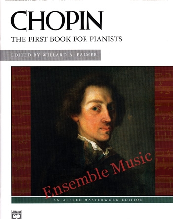 Chopin The First Book for Pianists