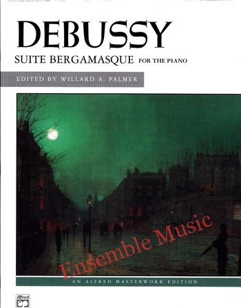 Debussy Suite Bergamasque For The Piano