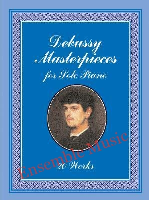 Debussy masterpieces for solo piano 20 works