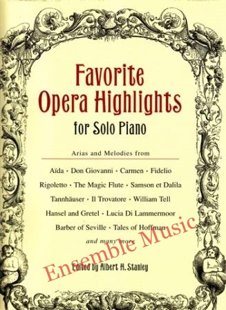 Favorite Opera Hlghlights for Solo Piano