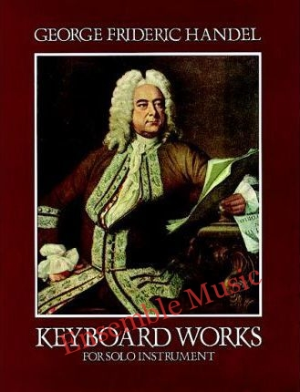 G.F. Handel Keyboard Works For Solo Instruments