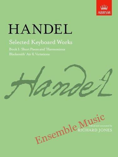 Handel Selected Keyboard Works Book 1