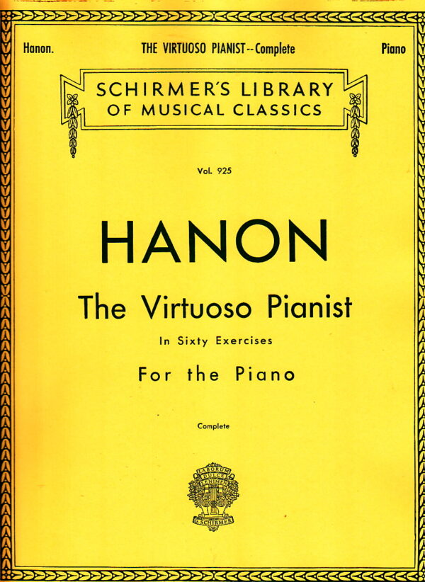 Hanon the Virtuoso Pianist in Sixty Exercises For the Piano
