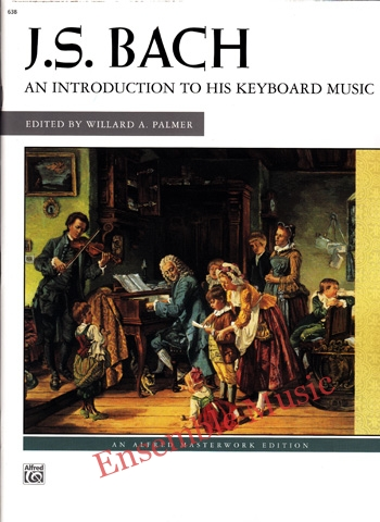 J.S. Bach An Introduction to His Keyboard Music