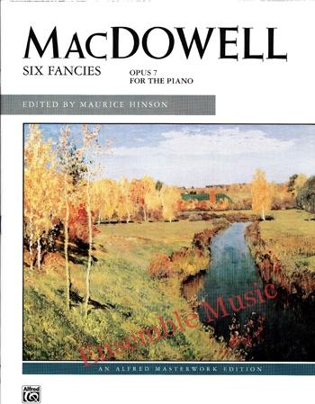 Macdowell Six Fancies Opus 7 for the Piano