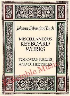 Miscellaneous Keyboard Works Toccatas Fugues And Other Pieces