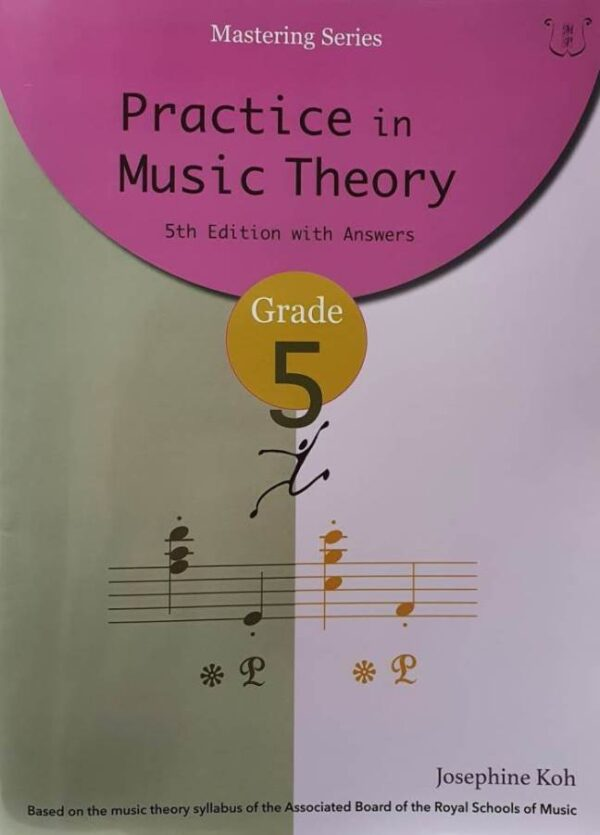 Practice in Music Theory grade th edition josephine koh