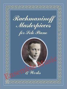 Rachmaninoff masterpieces for solo piano 17 works