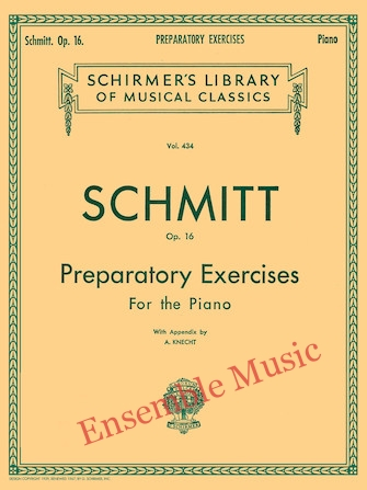 Schmitt Op. 16 preparatory Exercises For the Piano Schirmers Library