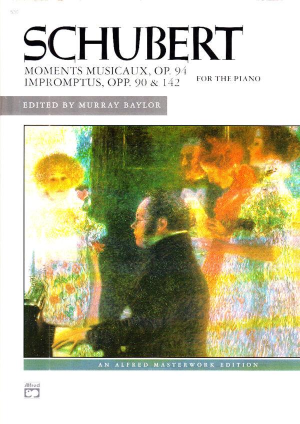 Schubert Moments Musicaux op. 94 Impromptus opp. 90 142