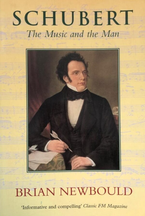 Schubert the music and the man