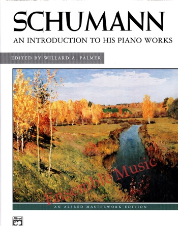 Schumann An Introduction to His Piano Works