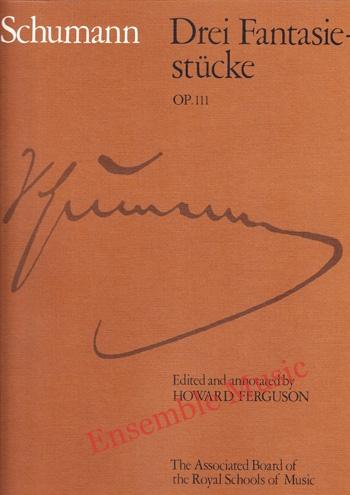 Schumann Drei Fantasiestucke Op 111
