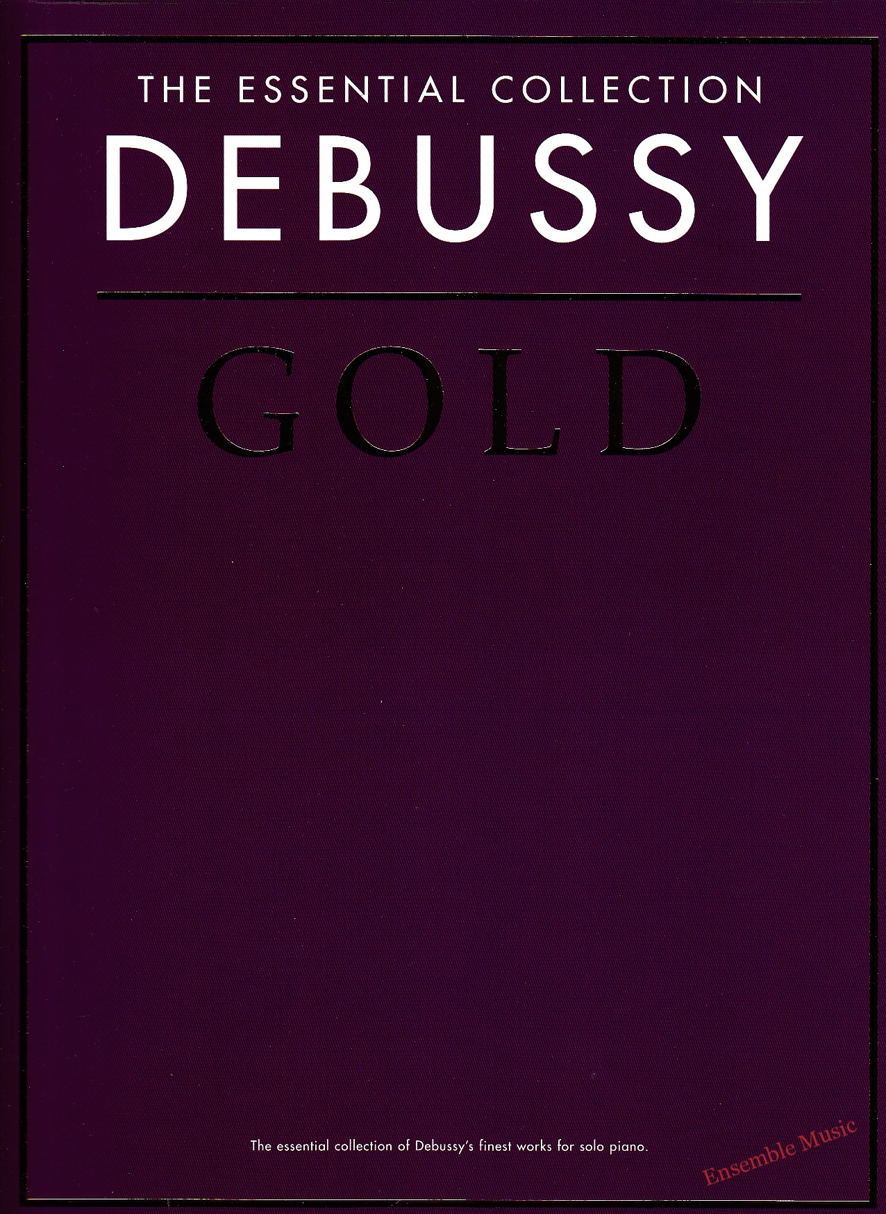 The Essential Collection Debussy Gold