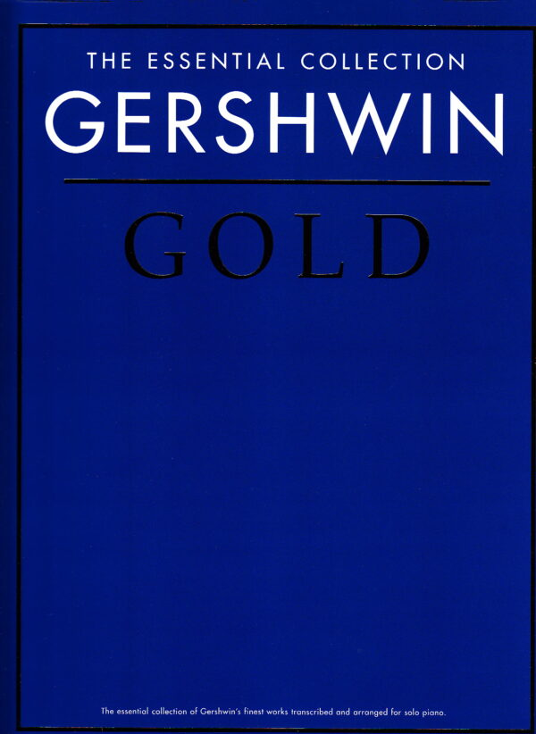The Essential Collection Gershwin Gold