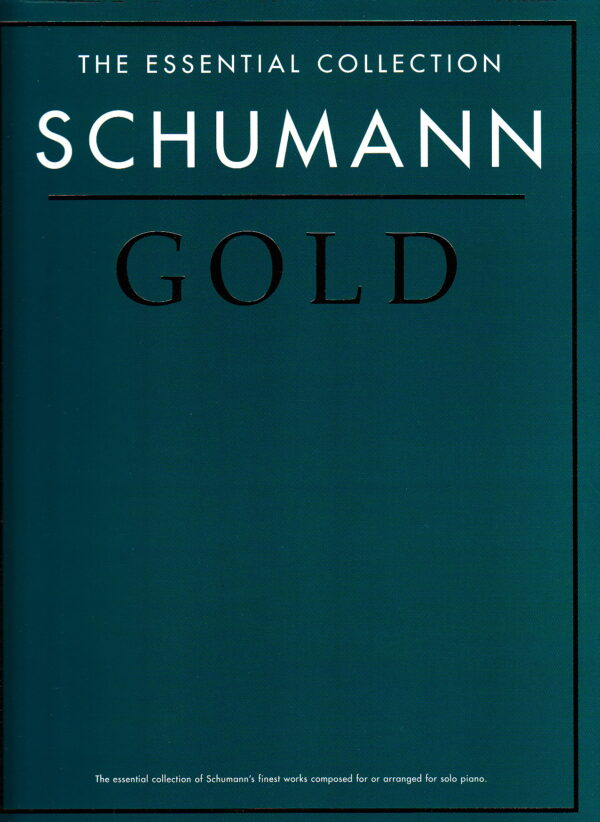 The Essential Collection Schumann Gold