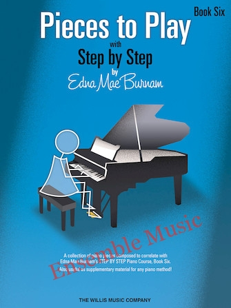 Pieces To Play With Step By Step By Edna Mae Burnam Book Six